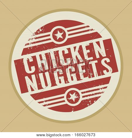 Grunge abstract vintage stamp or label with text Chicken Nuggets vector illustration