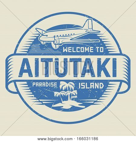 Stamp or label with the text Welcome to Aitutaki Paradise island vector illustration