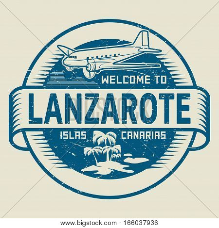 Stamp or label with the text Welcome to Lanzarote Canary Islands vector illustration