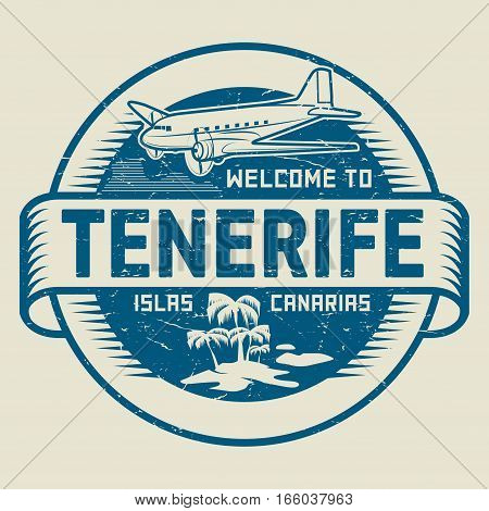 Stamp or label with the text Welcome to Tenerife Canary Islands vector illustration