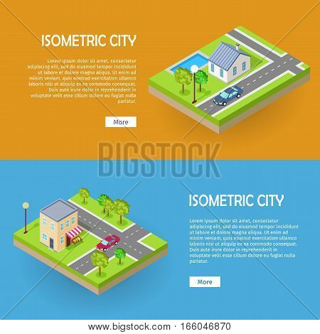 Isometric city vector web banners. Isometric projection. Two horizontal illustrations on blue and orange backgrounds with fragment of town street with road, house, trees, lawn, lantern, car, crossing