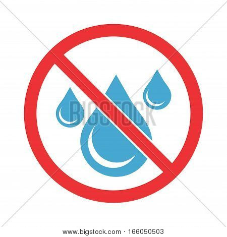 No water sign. Water drop forbidden icon