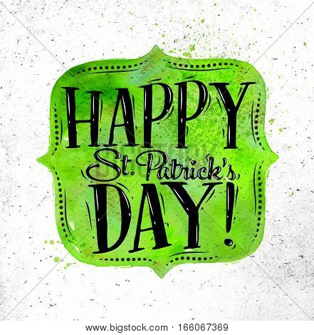 Poster St Patrick lettering happy St Patricks day drawing in vintage style on dirty paper background