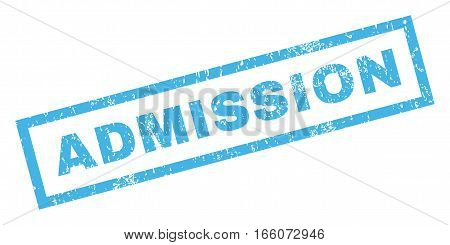 Admission text rubber seal stamp watermark. Tag inside rectangular shape with grunge design and dirty texture. Inclined vector blue ink emblem on a white background.
