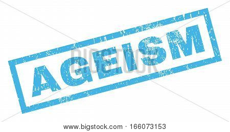 Ageism text rubber seal stamp watermark. Tag inside rectangular shape with grunge design and unclean texture. Inclined vector blue ink sticker on a white background.