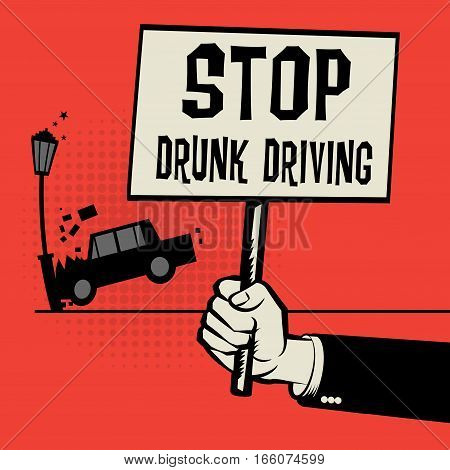 Poster in hand business concept with car crash and text Stop Drunk Driving vector illustration