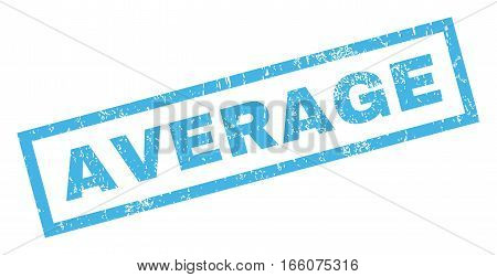 Average text rubber seal stamp watermark. Caption inside rectangular banner with grunge design and dust texture. Inclined vector blue ink emblem on a white background.