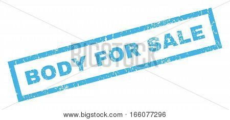 Body For Sale text rubber seal stamp watermark. Tag inside rectangular banner with grunge design and unclean texture. Inclined vector blue ink sign on a white background.