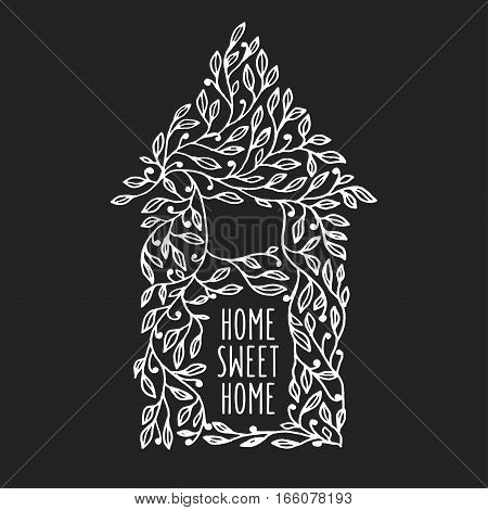 Home sweet home hand drawn poster. House made of leaves. Hand crafted design element for wall art, flat decoration. Vector vintage illustration.