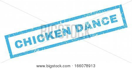 Chicken Dance text rubber seal stamp watermark. Caption inside rectangular shape with grunge design and dust texture. Inclined vector blue ink emblem on a white background.