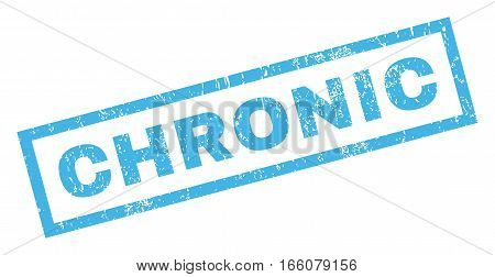 Chronic text rubber seal stamp watermark. Caption inside rectangular shape with grunge design and dust texture. Inclined vector blue ink sign on a white background.