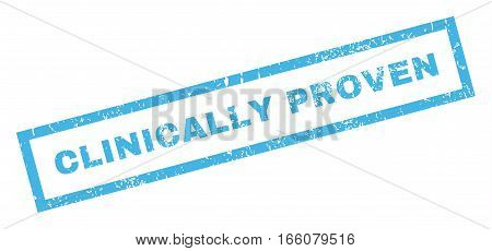 Clinically Proven text rubber seal stamp watermark. Caption inside rectangular shape with grunge design and unclean texture. Inclined vector blue ink sticker on a white background.