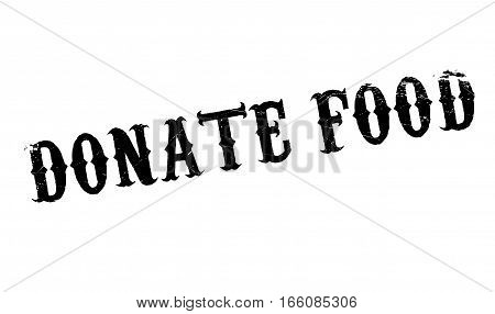 Donate Food rubber stamp. Grunge design with dust scratches. Effects can be easily removed for a clean, crisp look. Color is easily changed.