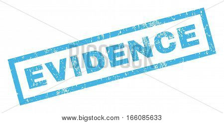 Evidence text rubber seal stamp watermark. Tag inside rectangular shape with grunge design and unclean texture. Inclined vector blue ink sign on a white background.