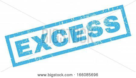 Excess text rubber seal stamp watermark. Tag inside rectangular shape with grunge design and dust texture. Inclined vector blue ink sign on a white background.