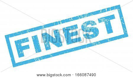 Finest text rubber seal stamp watermark. Caption inside rectangular banner with grunge design and dirty texture. Inclined vector blue ink sticker on a white background.