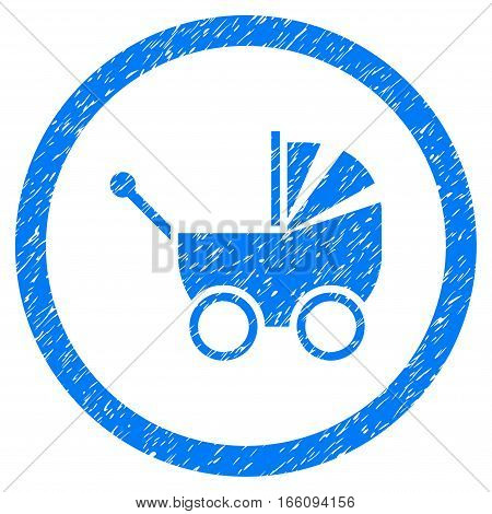 Rounded Baby Carriage rubber seal stamp watermark. Icon symbol inside circle with grunge design and dust texture. Unclean vector blue sticker.