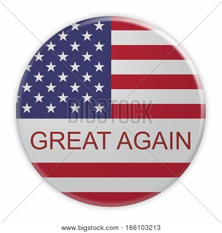 USA Politics Concept Badge: America First Motto Button With US Flag 3d illustration on white background