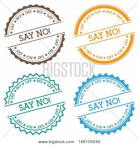 Say No!. Badge Isolated On White Background. Flat Style Round Label With Text. Circular Emblem Vecto