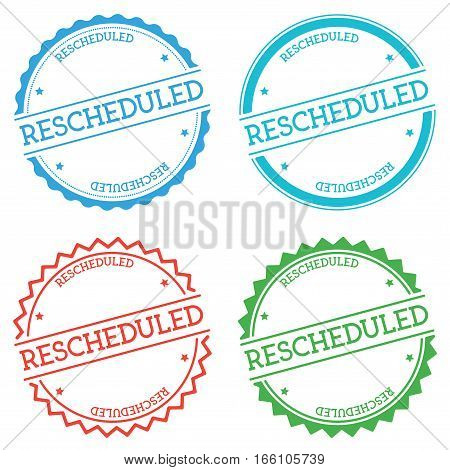 Rescheduled Badge Isolated On White Background. Flat Style Round Label With Text. Circular Emblem Ve