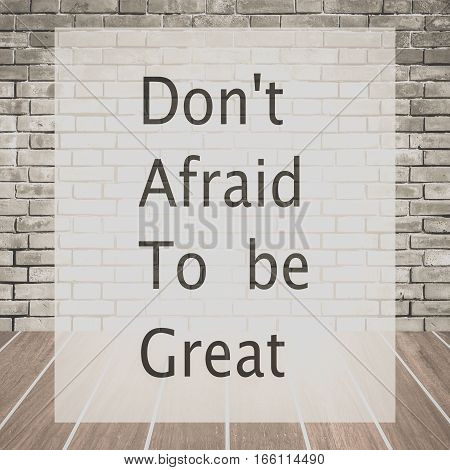 Don't afraid to be great Inspiration quote for card and motivational poster