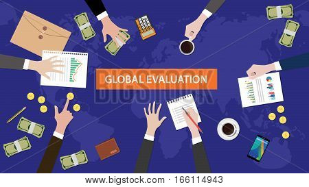 global evaluation concept discussion illustration with paperworks, paper money and coins on top of table vector