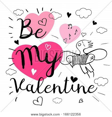 Be My Valentine. Romantic love lettering. Postcard, boy, song, notes, music, hearts, graphic design lettering element. Hand drawn, sketch style, valentine's day romantic postcard.
