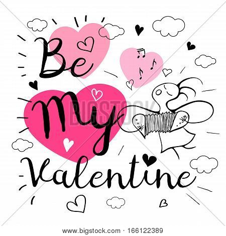 Be My Valentine. Romantic love lettering. Postcard, girl, song, notes, music, hearts, graphic design lettering element. Hand drawn, sketch style, valentine's day romantic postcard.