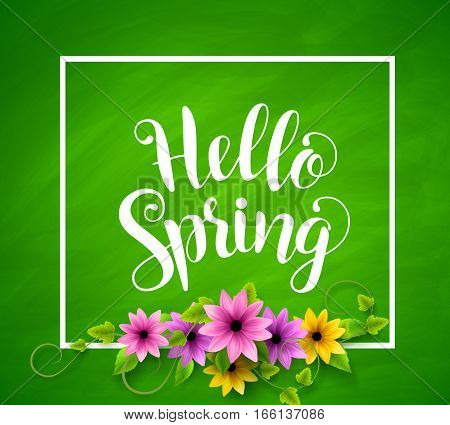 Hello spring vector banner design in green textured background with realistic colorful flowers, vines and leaves and a boarder. Vector illustration.