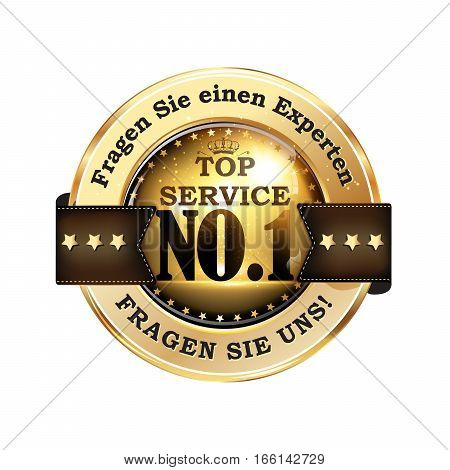 Ask an expert. Ask Us. Top Service (German language ) - elegant German ribbon / label for business area.