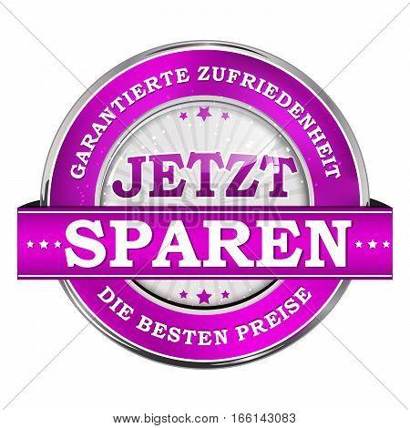 Save Now! Satisfaction Guaranteed, The best price - German language: Jetzt Sparen. Garantierte Zufriedenheit, Die Besten Preise. Business Stamp / icon for retail purposes.