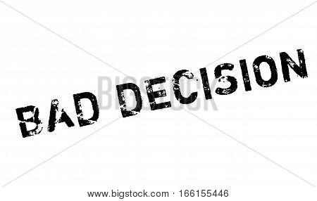 Bad Decision rubber stamp. Grunge design with dust scratches. Effects can be easily removed for a clean, crisp look. Color is easily changed.