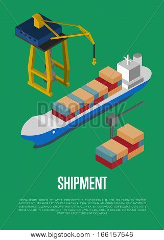 Shipment isometric banner with container ship vector illustration. Freight crane loading cargo vessel. Industrial freight port, container terminal, worldwide logistics and maritime shipping