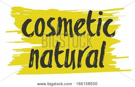 Natural cosmetics hand drawn label isolated vector illustration. Natural beauty, healthy lifestyle, eco spa, bio care ingredient. Natural and herbal cosmetics badge, icon, logo. Eco friendly sign
