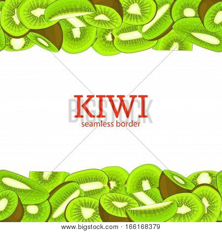 Kiwi fruit Horizontal seamless border. Vector illustration card top and bottom Fresh tropicat kiwifruits whole and slice appetizing looking for packaging design of juice breakfast, healthy eating