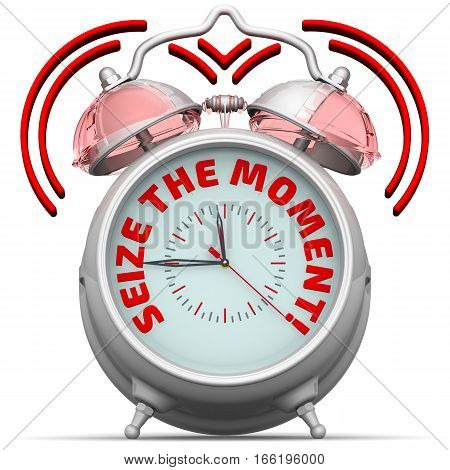 "Seize the moment. The alarm clock with an inscription. Alarm clock with the words ""SEIZE THE MOMENT"". 3D Illustration. Isolated poster"