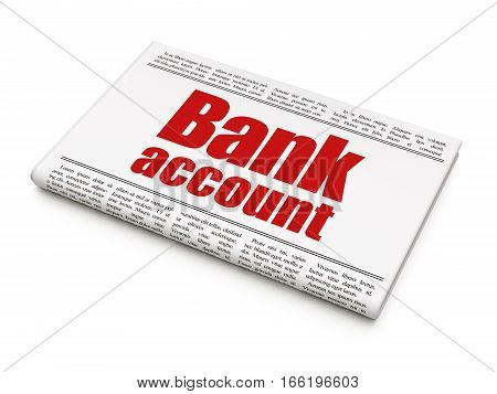 Currency concept: newspaper headline Bank Account on White background, 3D rendering