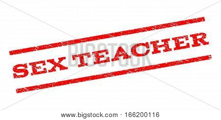 Sex Teacher watermark stamp. Text tag between parallel lines with grunge design style. Rubber seal stamp with unclean texture. Vector red color ink imprint on a white background.