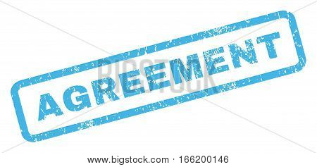 Agreement text rubber seal stamp watermark. Caption inside rectangular banner with grunge design and dirty texture. Inclined vector blue ink sign on a white background.