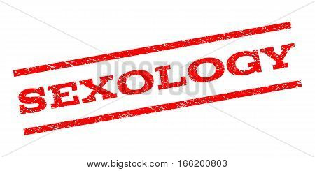Sexology watermark stamp. Text tag between parallel lines with grunge design style. Rubber seal stamp with dust texture. Vector red color ink imprint on a white background.