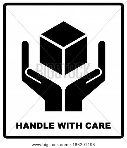 Handle with care sign isolated on white background. Vector illustration. Black silhouettes of box and hands. Package flat symbol.