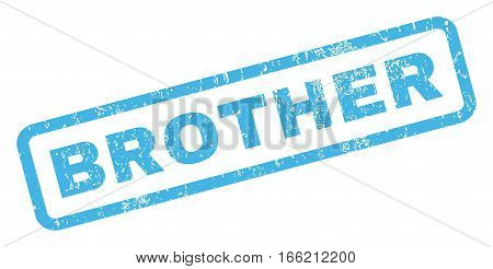 Brother text rubber seal stamp watermark. Caption inside rectangular shape with grunge design and dirty texture. Inclined vector blue ink sticker on a white background.