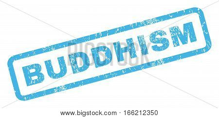 Buddhism text rubber seal stamp watermark. Caption inside rectangular banner with grunge design and dirty texture. Inclined vector blue ink sign on a white background.
