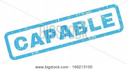 Capable text rubber seal stamp watermark. Caption inside rectangular shape with grunge design and dust texture. Inclined vector blue ink sign on a white background.
