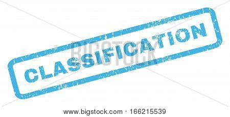 Classification text rubber seal stamp watermark. Tag inside rectangular shape with grunge design and dust texture. Inclined vector blue ink sign on a white background.