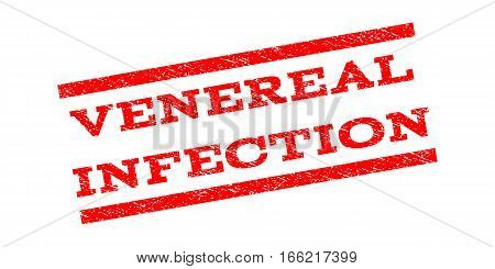 Venereal Infection watermark stamp. Text caption between parallel lines with grunge design style. Rubber seal stamp with scratched texture. Vector red color ink imprint on a white background.