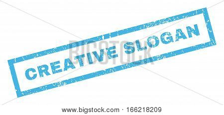 Creative Slogan text rubber seal stamp watermark. Tag inside rectangular banner with grunge design and unclean texture. Inclined vector blue ink sign on a white background.