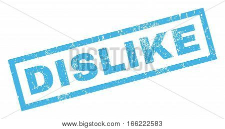 Dislike text rubber seal stamp watermark. Caption inside rectangular banner with grunge design and dust texture. Inclined vector blue ink sign on a white background.