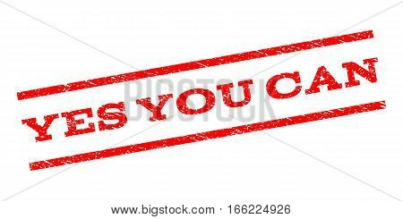 Yes You Can watermark stamp. Text tag between parallel lines with grunge design style. Rubber seal stamp with unclean texture. Vector red color ink imprint on a white background.