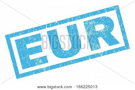 Eur text rubber seal stamp watermark. Tag inside rectangular shape with grunge design and dirty texture. Inclined vector blue ink emblem on a white background.